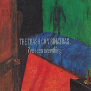 Trashcan Sinatras  I've Seen Everything :Replay