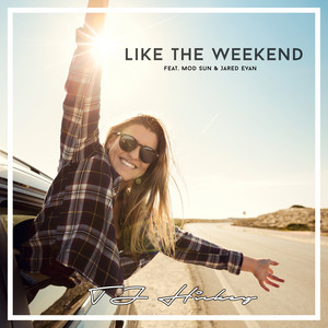 Like the Weekend (feat. MOD SUN & Jared Evan)