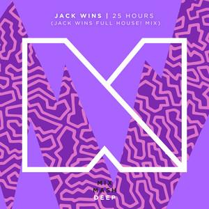 25 Hours (Jack Wins Full House! Mix)