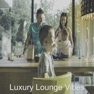Background for Boredom by Luxury Lounge Vibes