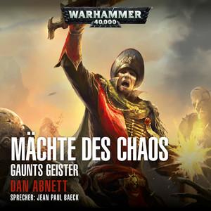 Warhammer 40.000 - Gaunts Geister 2: Mächte des Chaos (Ungekürzt) Audiobook