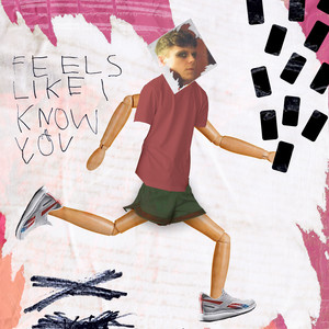 Feels Like I Know You