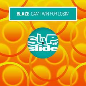 Blaze · Can't win for losing
