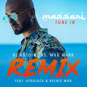 Tune In (DJ Antoine vs Mad Mark Remix)