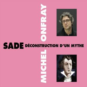 Sade, déconstruction d'un mythe Audiobook
