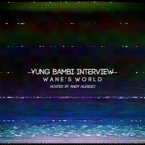 Yung Bambi Interview