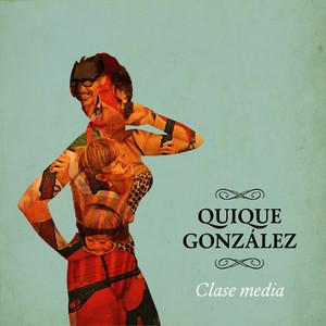 Clase Media - Quique González