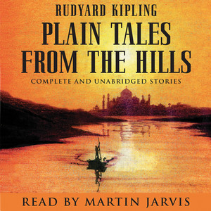 Plain Tales from the Hills (Unabridged)