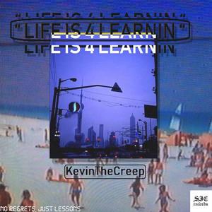 Life Is 4 Learnin