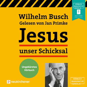 Jesus unser Schicksal (Ungekürzt) Audiobook