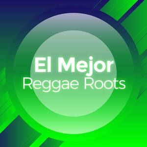 El Mejor Reggae Roots