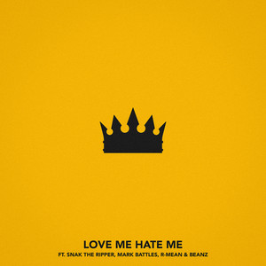 Love Me, Hate Me (feat. Snak The Ripper, Mark Battles, R-Mean & Beanz)