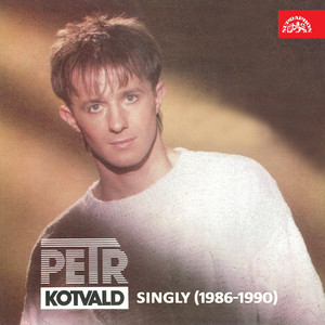 Petr Kotvald - Singly (1986-1990)
