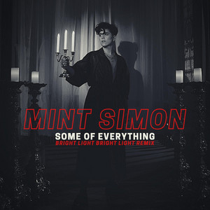 Some of Everything (Bright Light Bright Light Remix)