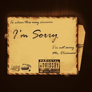 Im Sorry... Im Not Sorry