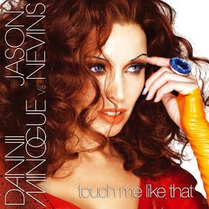 Touch Me Like That (Dannii Minogue Vs Jason Nevins)