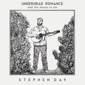 Undergrad Romance and the Moses in Me - Stephen Day