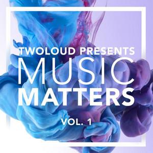 twoloud presents MUSIC MATTERS, Vol. 1