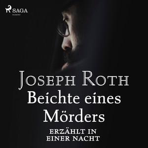 Beichte eines Mörders, erzählt in einer Nacht Audiobook