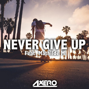 Never Give Up (feat. Mathilde M.)