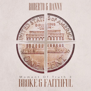 Moment of Truth 3: Broke and Faithful album