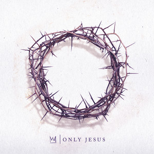 Only Jesus album