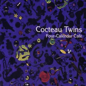 The Cocteau Twins  Four-Calendar Café :Replay