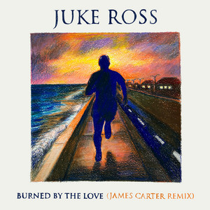 Burned By The Love (James Carter Remix)