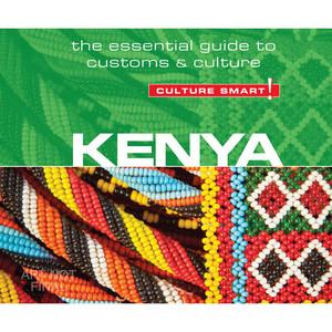 Kenya - Culture Smart! - The Essential Guide to Customs & Culture (Unabridged)