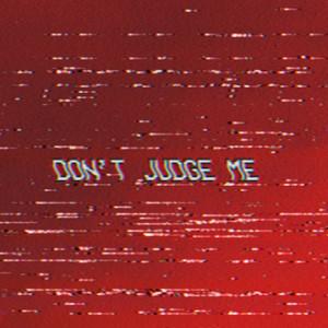 don't judge me (feat. Santino Le Saint)