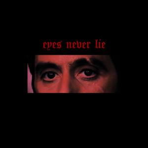Eyes Never Lie