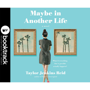 Maybe In Another Life (Booktrack Edition) Audiobook