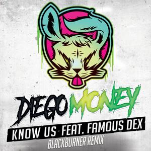 Know Us (feat. Famous Dex) [Blackburner Remix]