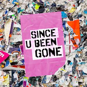Since U Been Gone