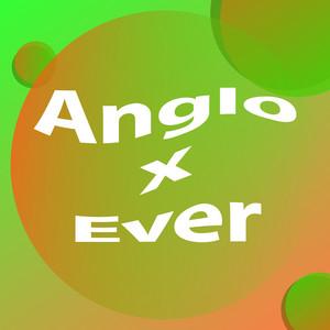 Anglo x Ever
