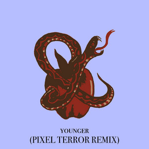 younger (Pixel Terror Remix)