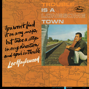 Trouble Is A Lonesome Town