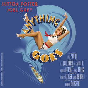 Anything Goes by Sutton Foster, Anything Goes New Broadway Company Orchestra