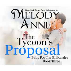 The Tycoon's Proposal - Baby for the Billionaire 3 (Unabridged)