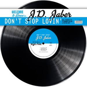 Don't Stop Lovin' - Long Version by J.D. Jaber