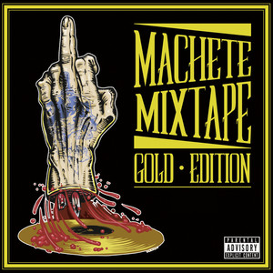 Machete Mixtape Gold Edition album