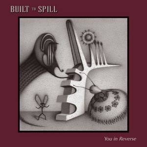 You In Reverse  - Built To Spill