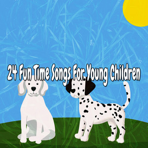 24 Fun Time Songs For Young Children