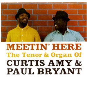 Meetin' Here - The Tenor & Organ of Curtis Amy & Paul Bryant album