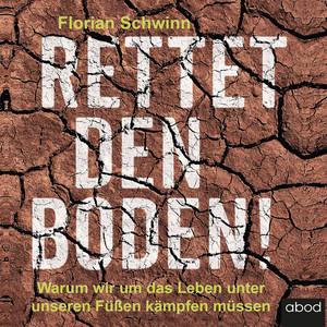 Rettet den Boden! (Warum wir um das Leben unter unseren Füßen kämpfen müssen) Audiobook