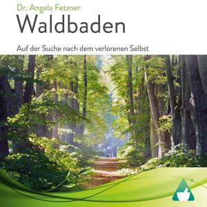 Waldbaden (Auf der Suche nach dem verlorenen Selbst) Audiobook