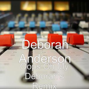 Oops Oh My (Deborah's Remix)