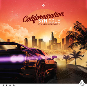 Californication - VIP Mix by Syn Cole, Caroline Pennell