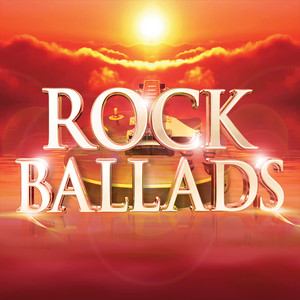 Rock Ballads (The Greatest Rock and Power Ballads of the 70s 80s 90s 00s)