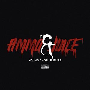 Ammo & Juice (feat. Future)